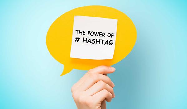 Lựa chọn hashtag là yếu tố nền tảng cho việc phát huy sức mạnh của hashtag