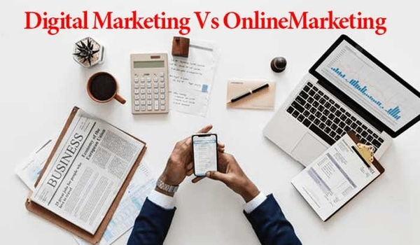 Sự Khác Biệt Giữa Digital Marketing & Online Marketing 1